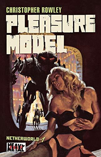 Heavy Metal Pulp: Pleasure Model: Netherworld Book One...