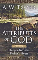 Deeper into the Father's Heart (Attributes of God)