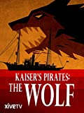 Kaiser's Pirates: The Wolf