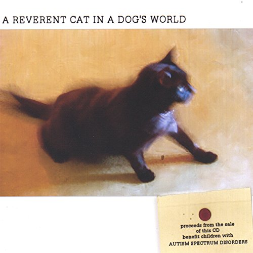 Reverent Cat in a Dog's World