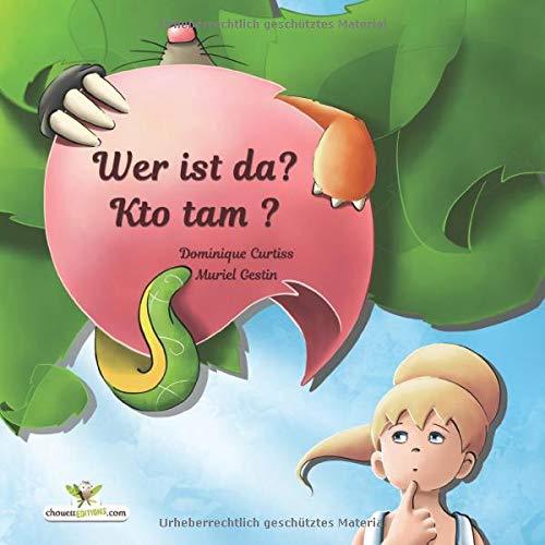 Wer ist da? - Kto tam? Kinderbuch Deutsch- Polnisch (zweisprachig/dwujezyczny) (Bilingual children's picture books, Band 20)