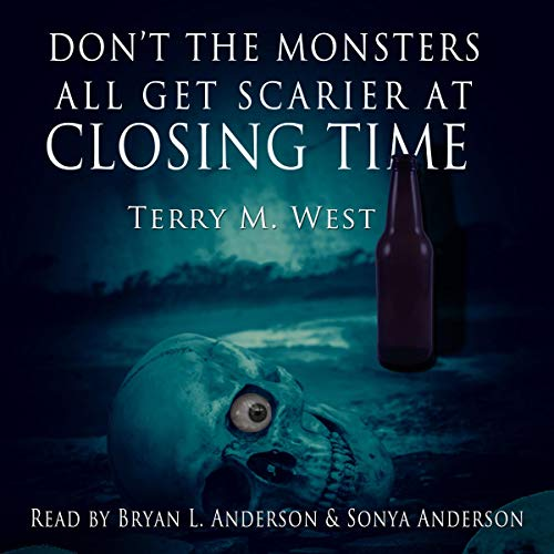 Don't the Monsters All Get Scarier at Closing Time audiobook cover art