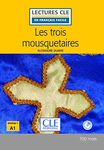 Les trois mousquetaires - Niveau 1/A1 - Lectures CLE en Français facile - Livre + CD - 2ème édition [Lingua francese]