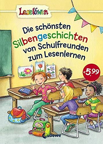 Leselöwen - Das Original - Die schönsten Silbengeschichten von Schulfreunden zum Lesenlernen