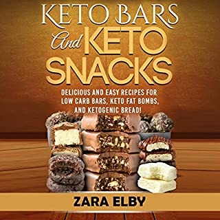 Keto Bars and Keto Snacks     Delicious and Easy Recipes for Low Carb Bars, Keto Fat Bombs, and Ketogenic Bread              Written by:                                                                                                                                 Zara Elby                               Narrated by:                                                                                                                                 Betty June                      Length: 1 hr and 46 mins     Not rated yet     Overall 0.0