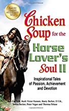 Chicken Soup for the Horse Lover's Soul II: Inspirational Tales of Passion, Achievement and Devotion (Chicken Soup for the Soul) by Jack Canfield (2012-09-18)