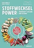 Stoffwechsel-Power: Dauerhaft schlank und gesund - Mit Selbsttest für den persönlichen Ernährungsplan