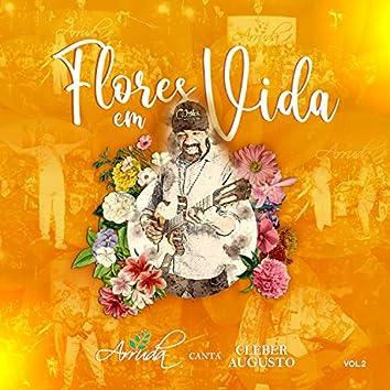 Flores em Vida: Arruda Canta Cleber Augusto, Vol. 2 (Ao Vivo)