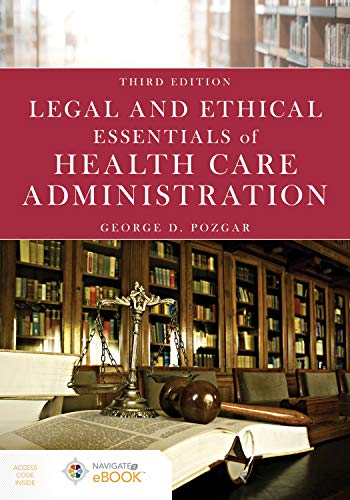 Compare Textbook Prices for Legal and Ethical Essentials of Health Care Administration 3 Edition ISBN 9781284172560 by Pozgar, George D.