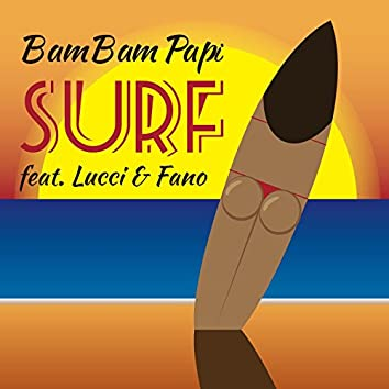Surf (feat. Lucci & Fano)