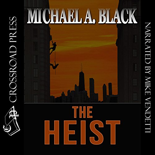 The Heist                   By:                                                                                                                                 Michael A. Black                               Narrated by:                                                                                                                                 Mike Vendetti                      Length: 7 hrs and 56 mins     1 rating     Overall 4.0