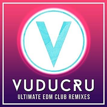 Vuducru - Ultimate EDM Club Remixes