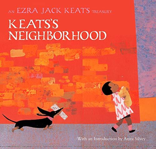Keats's Neighborhood: An Ezra Jack Keats Treasury