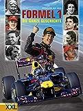 Formel 1: Von 1950 bis 2011. Die ganze Geschichte - Tim Hill