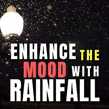 Enhance the mood with Rainfall