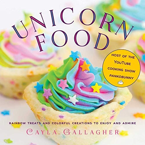 Unicorn Food: Rainbow Treats and Colorful Creations to Enjoy and Admire (Whimsical Treats)