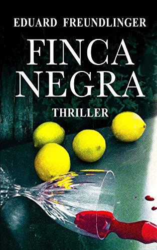 Finca negra: Andalucía thriller: 2