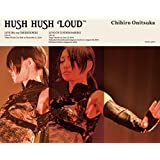 鬼束ちひろ HUSH HUSH LOUD<Blu-ray盤>