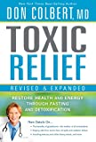 Toxic Relief, Revised and Expanded: Restore Health and Energy Through Fasting and Detoxification