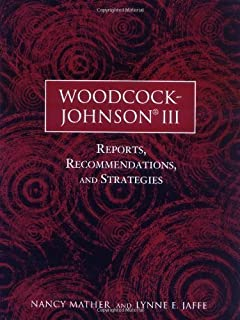 Woodcock-Johnson III: Reports, Recommendations, and Strategies 2nd (second) Edition by Mather, Nancy, Jaffe, Lynne E. published by Wiley (2002) Paperback