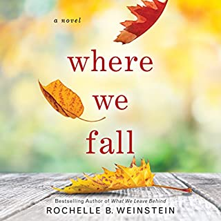 Where We Fall     A Novel              By:                                                                                                                                 Rochelle B. Weinstein                               Narrated by:                                                                                                                                 Kate Rudd,                                                                                        Whitney Dykhouse,                                                                                        Tanya Eby,                   and others                 Length: 10 hrs and 2 mins     104 ratings     Overall 4.1