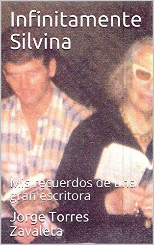 Infinitamente Silvina: Mis recuerdos de una gran escritora (Spanish Edition)
