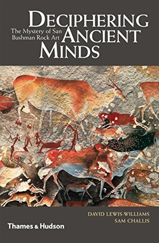 Deciphering Ancient Minds: The Mystery of San Bushman Rock Art by David Lewis-Williams, Sam Challis (2011) Hardcover