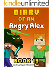 Diary of an Angry Alex: Book 19 [An Unofficial Minecraft Book]