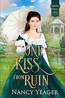 One Kiss from Ruin: Harrow's Finest Five Series by [Nancy Yeager]