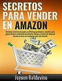 Secretos para vender en Amazon : Paso a paso el sistema para vender en Amazon FBA: La Guía definitiva para Vender a través de Arbitraje Online