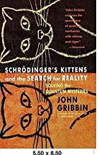 John R. Gribbin: Schrodinger's Kittens and the Search for Reality : Solving the Quantum Mysteries Tag: Author of in Search...