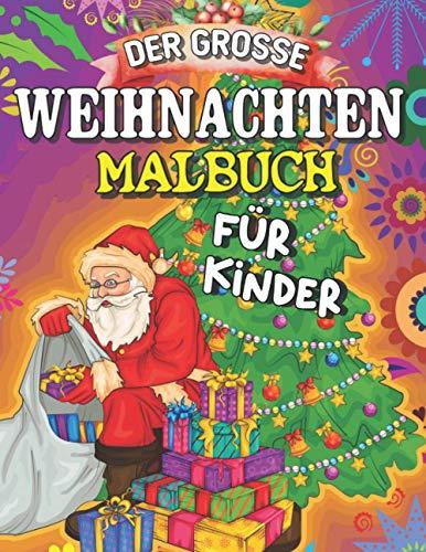 Der Grosse Weihnachten Malbuch für Kinder: Das große Weihnachten Neue und erweiterte Editionen, 50 einzigartige Designs, Ornamente, Weihnachtsbäume, Kränze und me