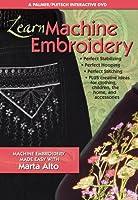 Learn Machine Embroidery: Machine Embroidery Made Easy With Marta Alto [DVD]