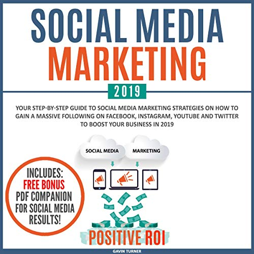 『Social Media Marketing 2019: Your Step-by-Step Guide to Social Media Marketing Strategies on How to Gain a Massive Following on Facebook, Instagram, YouTube and Twitter to Boost Your Business in 2019』のカバーアート