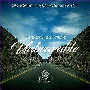 Unbearable (Oliver Schmitz & Micah Sherman Dub)