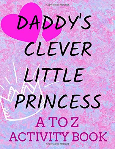 Daddy's Clever Little Princess A To Z Activity Book: Little Space Coloring & Activity Book - Little Space Coloring Book ddlg - Little Activity Books -Alphabet Activity Book
