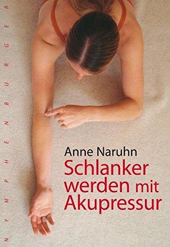Naruhn, Anne:<br />Schlanker werden mit Akupressur