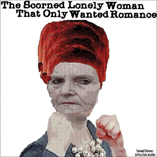 The Scorned Lonely Woman That Only Wanted Romance audiobook cover art