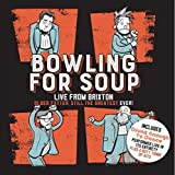 Bowling for Soup: Live From Brixton: Older, Fatter, Still the Greatest Ever!