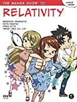 The Manga Guide to Relativity (Manga Guide Series)
