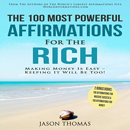 The 100 Most Powerful Affirmations for the Rich audiobook cover art