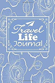 Travel Life Journal: Destination Travel Diary | Emergency Contacts | Insurance | Packing List | Trip itinerary | Activity Planner | Notes