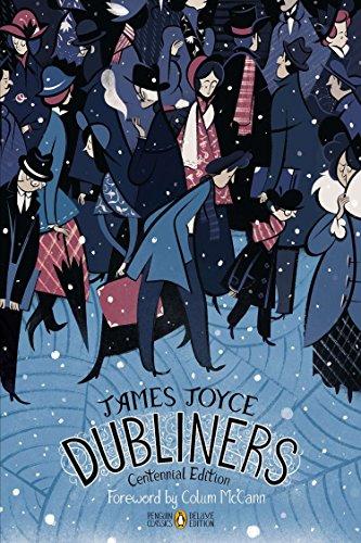 Dubliners: Penguin Classics Deluxe Edition: Centennial Edition (Penguin Classics Deluxe Edition)