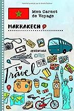 Marrakech Carnet de Voyage: Journal de bord avec guide pour enfants. Livre de suivis des enregistrements pour l'écriture, dessiner, faire part de la ... d'activités vacances (French Edition)