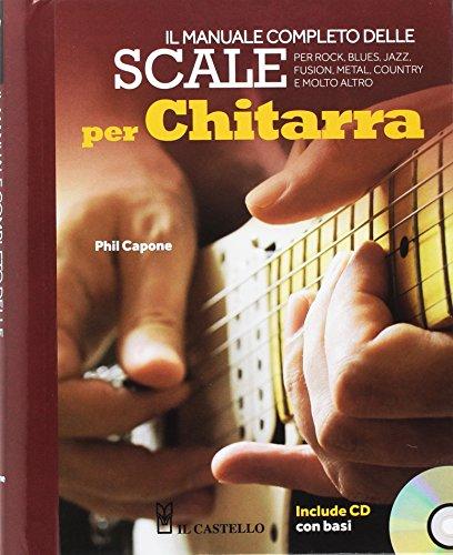 Il manuale completo delle scale per chitarra. Con CD Audio