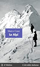 Le Alpi (L'identitГ italiana Vol. 43) (Italian Edition)