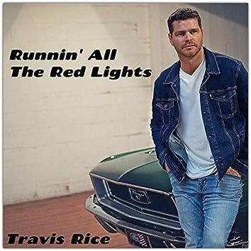 Runnin' all the Red Lights