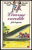 L'énorme crocodile - Illustrations de Quentin Blake - Gallimard - 01/01/1992