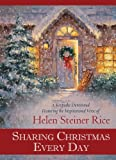 Sharing Christmas Every Day: A Keepsake Devotional Featuring the Inspirational Verse of Helen Steiner Rice (Helen Steiner Rice Collection)
