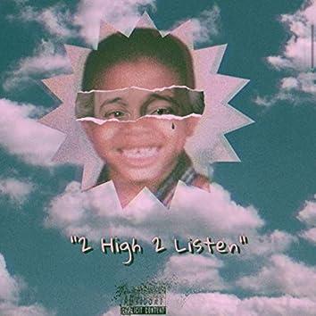 2 High 2 Listen